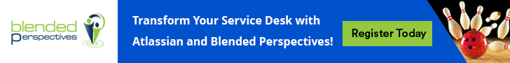 Transform your Service Desk with Atlassian and Blended Perspectives!
