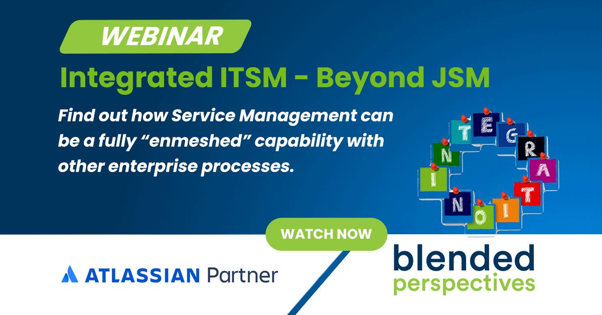 [Webinar] Integrated ITSM - Beyond JSM - April 15, 2021 24