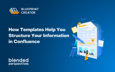 How Templates Help You Structure Your Information in Confluence